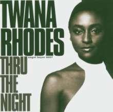 Twana Rhodes: Thru The Night, CD