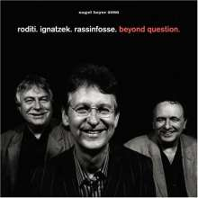 Claudio Roditi, Klaus Ignatzek & Jean-Louis Rassinfosse: Beyond Question, CD