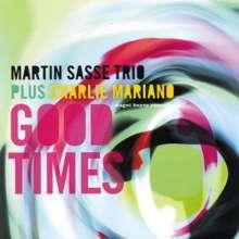 Martin Sasse (geb. 1968): Good Times, CD