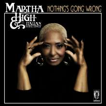 Martha High & The Italian Royal Family: Nothing's Going Wrong, LP