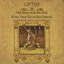 Bright Eyes: Lifted Or The Story Is In The Soil, Keep Your Ear To The Ground (remastered), 2 LPs