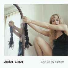 Ada Lea: What We Say In Private (Colored Vinyl), LP