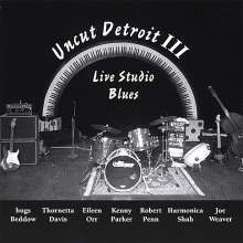 Uncut Detroit: Vol. 3-Live Studio Blues, CD