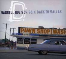 Darrell Nulisch: Goin Back To Dallas, CD