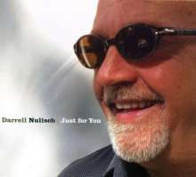 Darrell Nulisch: Just For You, CD