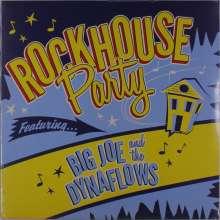 Big Joe & The Dynaflows: Rockhouse Party, LP