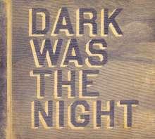 Dark Was The Night, 2 CDs
