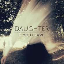 Daughter: If You Leave (LP + CD), 2 LPs
