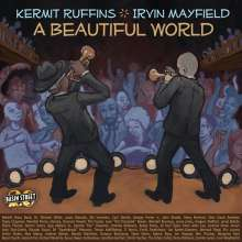 Kermit Ruffins & Irvin Mayfield: Beautiful World, CD