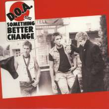 D.O.A.: Something Better Change, LP
