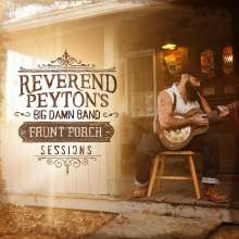 Reverend Peyton's Big Damn Band: Front Porch Sessions, CD