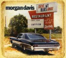 Davis Morgan: Drive My Blues Away, CD