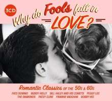 Why Do Fools Fall In Love: Romantic Classics Of The 50s & 60s, 3 CDs