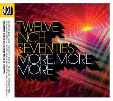 More More More: Twelve Inch Seventies, 3 CDs