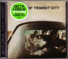 Okta Logue: Tales Of Transit City, CD