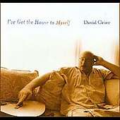David Grier: I've Got The House To Myself, CD
