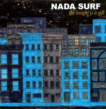Nada Surf: The Weight Is A Gift, LP
