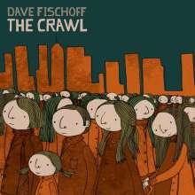 Dave Fischoff: Crawl, CD