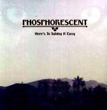 Phosphorescent: Here's To Taking It Easy, LP