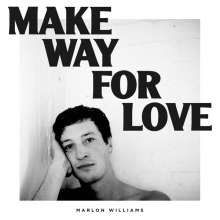 Marlon Williams: Make Way For Love (Limited-Edition) (White Vinyl), LP