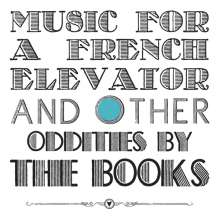 The Books: Music For A French Elevator And Other Oddities By The Books (Limited Edition), 2 LPs