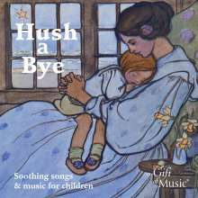 Hush a Bye - Soothing Songs & Music for Children, CD