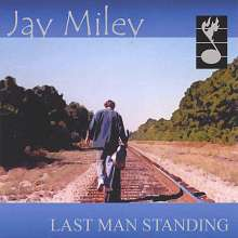 Jay Miley: Last Man Standing, CD