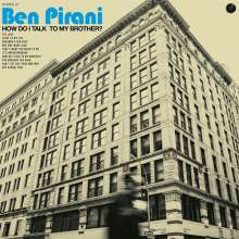 Ben Pirani: How Do I Talk To My Brother?, CD