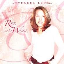 Cebrea Lee: Red & White, CD