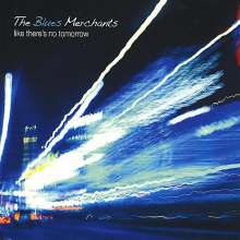 Blues Merchants: Like There's No Tomorrow, CD