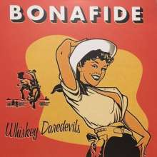 Whiskey Daredevils: Bonafide, LP