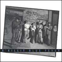 S'Killit: Blue Fever, CD