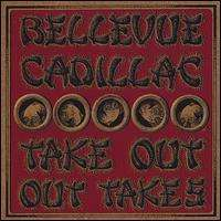 Bellevue Cadillac: Take Out Out Takes Live At Cha, CD