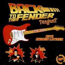The Tangent     (Progressive): Back To The Fender, CD