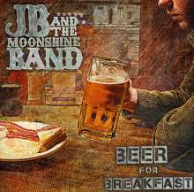 Jb & The Moonshine Band: Beer For Breakfast, CD