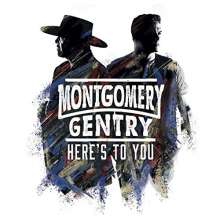 Montgomery Gentry: Here's To You, CD