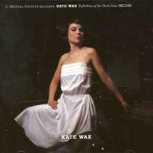 Kate Wax: Reflections Of The Dark Heat, CD