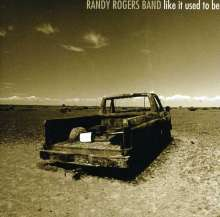 Randy Rogers: Like It Used To Be, CD