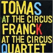Tomas Franck (geb. 1958): At The Circus - Live 1999, CD