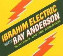 Ibrahim Electric: Ibrahim Electric Meets Ray Anderson, CD