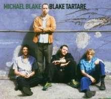 Michael Blake (geb. 1964): Blake Tartare, CD