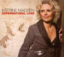 Katrine Madsen (geb. 1971): Supernatural Love, CD