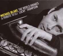 "Michael Blake (geb. 1964): The World Awakes - A Tribute To Eli ""Lucky"" Thompson, CD"
