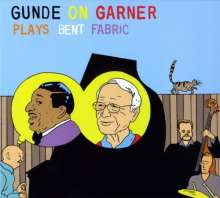 Gunde On Garner: Plays Bent Fabric, CD