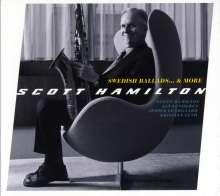 Scott Hamilton (geb. 1954): Swedish Ballads...& More, CD