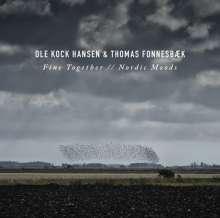 Ole Kock Hansen & Thomas Fonnesbæk: Fine Together // Nordic Moods, CD