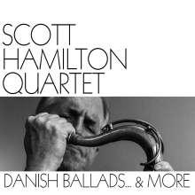 Scott Hamilton (geb. 1954): Danish Ballads... & More, CD