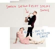 Søren Siegumfeldt: This Is Meschiya Lake, LP