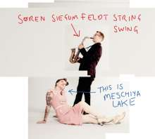 Søren Siegumfeldt: This Is Meschiya Lake, CD
