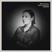 Maria Faust: Organ (180g), LP